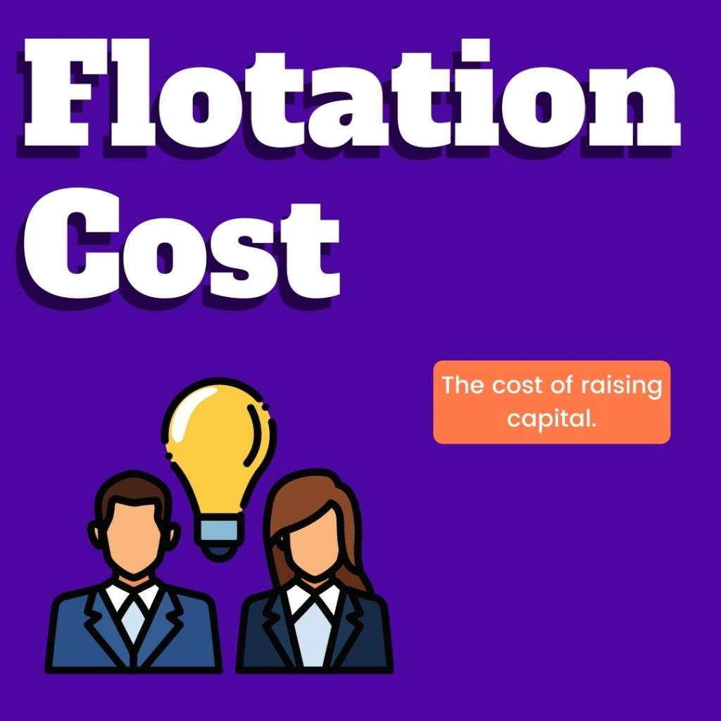 Flotation cost is the fee charged by an investment banker to raise fresh capital.